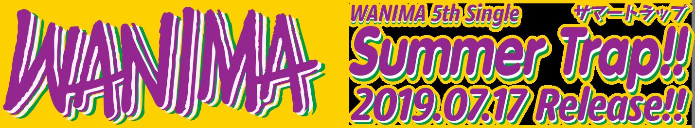 WANIMA 5th Single「Summer Trap!!」